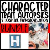 Character Trait Autopsy & Hospital Transformation BUNDLE