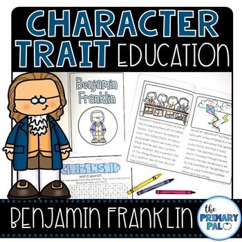 Character Trait Education: Benjamin Franklin & Citizenship