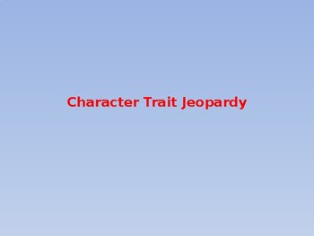 Character Trait Jeopardy
