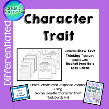Character Trait Constructed Response Practice-Show Your Thinking™/R.L. Cards 1-8