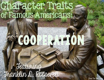 Franklin D. Roosevelt Featuring Character Traits: Cooperation