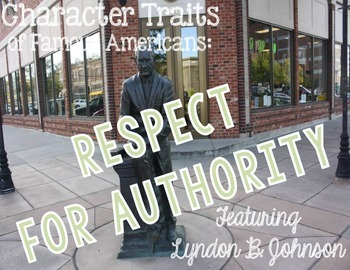 Lyndon B. Johnson Character Trait: Respect for Authority Passages