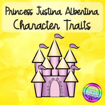 Character Traits with Princess Justina Albertina with Writing Connection