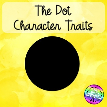 Character Traits with The Dot with Writing Connection