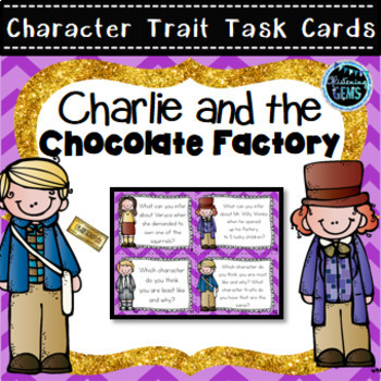 Charlie and the Chocolate Factory - Character Trait Task Cards