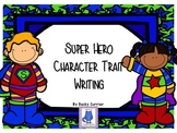 Character Traits/Descriptive Writing Activity~ Super Heroes