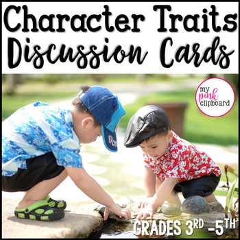 Character Traits Discussion Cards with Photographs: An Alternative to Task Cards