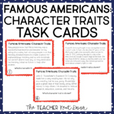 Character Traits: Famous Americans Task Cards | Character