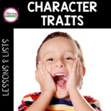 CHARACTER TRAITS LISTS and LESSONS