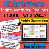 Character Traits & Motives:  I Have... Who Has:   Whole Class Activity game