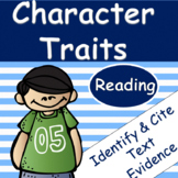 Character Traits: Identify character traits and cite textual evidence