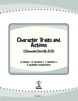 Character Traits and Actions (Common Core RL.3.3)