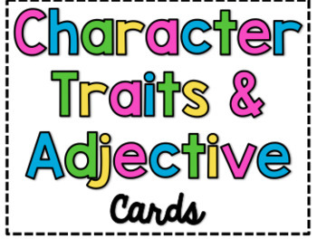 Character Traits and Adjective Cards Bundle