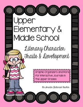 Character Traits and Character Development Interactive Journal