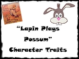 Character Traits with Lapin Plays Possum