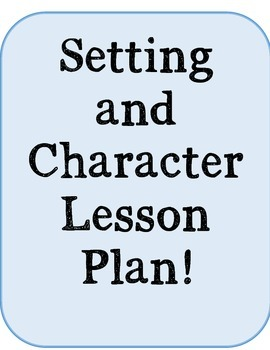 Character Vs. Setting Lesson Plan