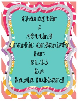 Character and Setting Graphic Organizers for RL.4.3
