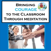 Character trait courage and meditation