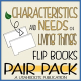 Characteristics and Needs of Living Things Pair Pack
