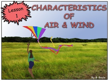 Characteristics of Air and Wind - Lesson 1