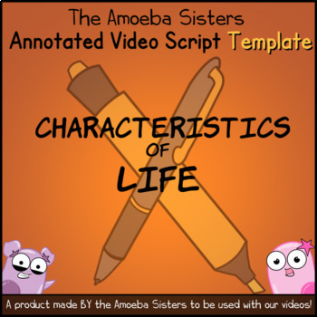 Characteristics of Life Annotated Video Script TEMPLATE by Amoeba ...