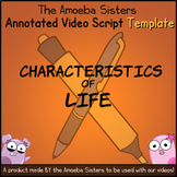 Characteristics of Life Annotated Video Script TEMPLATE by Amoeba Sisters