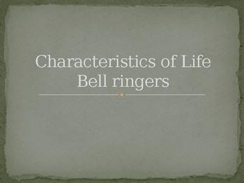 Characteristics of Life - Bell Ringers