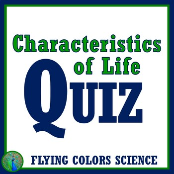 Characteristics of Life QUIZ  - 2 Versions - NGSS MS-LS1-1 MS-LS1-3