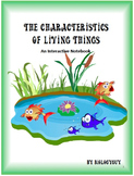 Characteristics of Living Things, An interactive Notebook