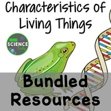 Characteristics of Living Things Bundled Resources