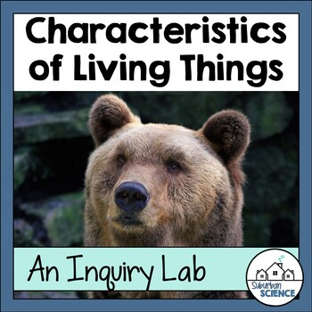 Characteristics of Living Things- Inquiry Lab Activity