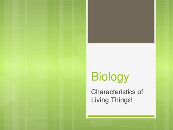 Characteristics of Living Things - PowerPoint