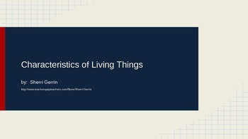 Characteristics of Living Things Powerpoint