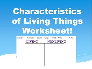 Characteristics of Living Things Worksheet!