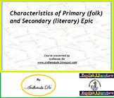 Characteristics of Primary (folk) and Secondary (literary) Epic