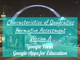 Characteristics of Quadratics Formative Assessment Version A GOOGLE FORM