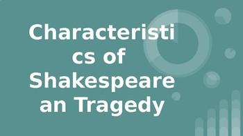 Characteristics of Shakespearean Tragedy PowerPoint