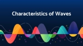 Characteristics of Waves - Asynchronous Mini Lesson