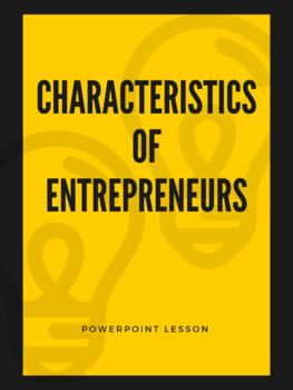 Characteristics of an Entrepreneur - Powerpoint Lesson