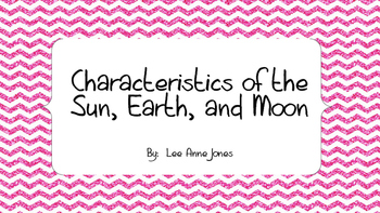 Characteristics of the Sun, Earth, and Moon