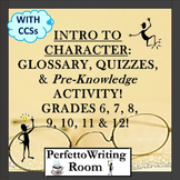 Intro to Character: Glossary, Assessments & Activity w Standards Gr 6 - 8 -12