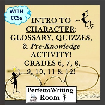 Intro to Character: Glossary, Assessments & Activity w Sta