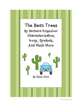 The Bean Trees Complete/  Characterization, Irony, Symbols, and Much More