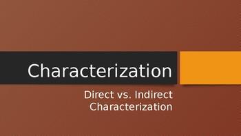 Characterization Mini-lesson (Direct vs Indirect) and Activity