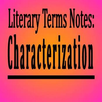 Characterization Notes for Middle School Language Arts classes
