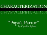 Characterization PowerPoint - Papa's Parrot by Cynthia Rylant
