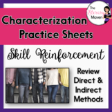 Characterization Practice Sheets - 3 Handouts on Direct &