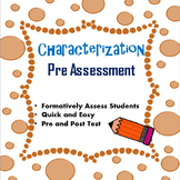 Characterization Pre Assessment