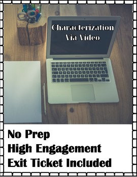 Characterization Via Video - No Prep, High Engagement