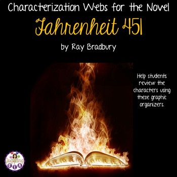 Characterization Webs for the Novel Fahrenheit 451 by Ray Bradbury